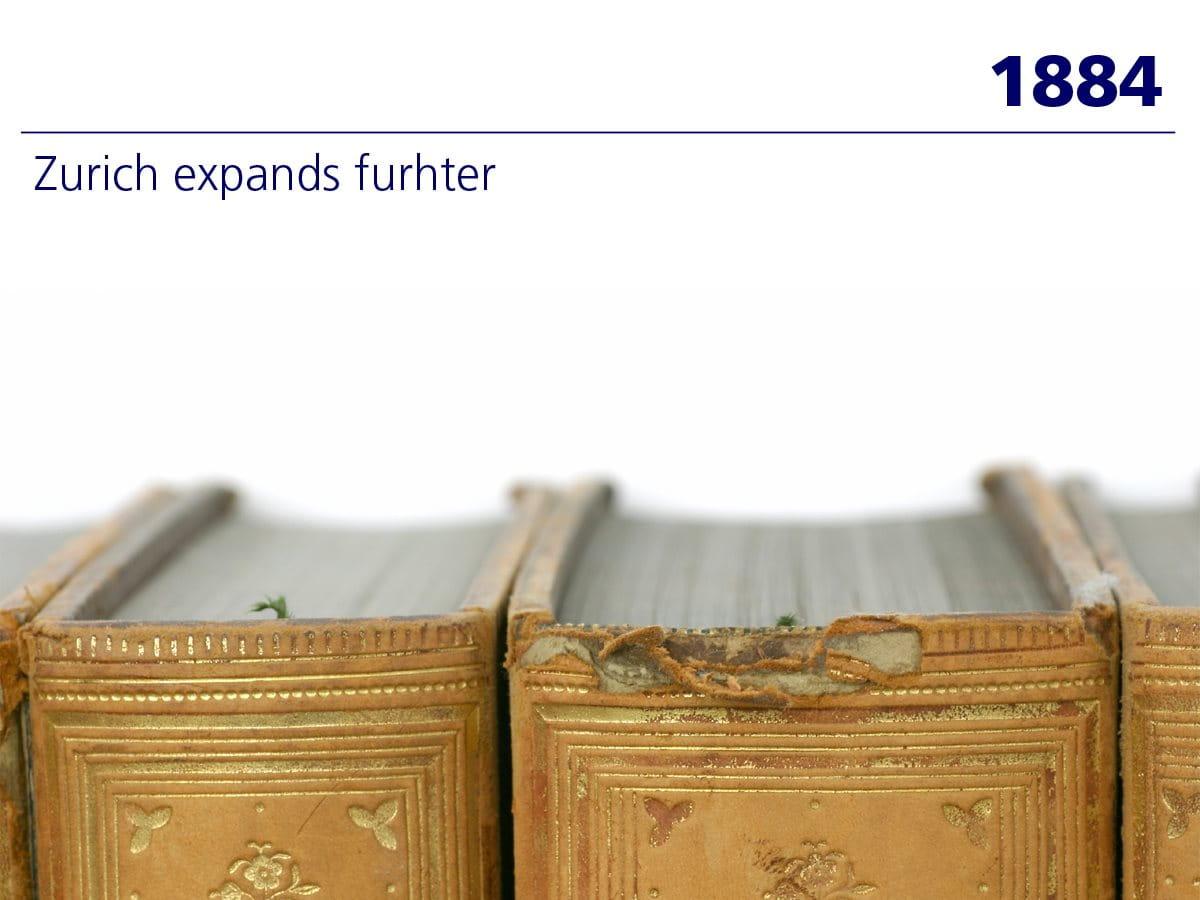 1884: Zurich expands further