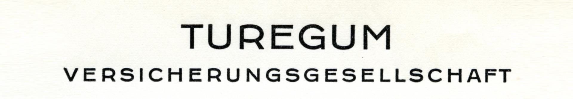 1938: Gründung der Versicherungsgesellschaft Turegum