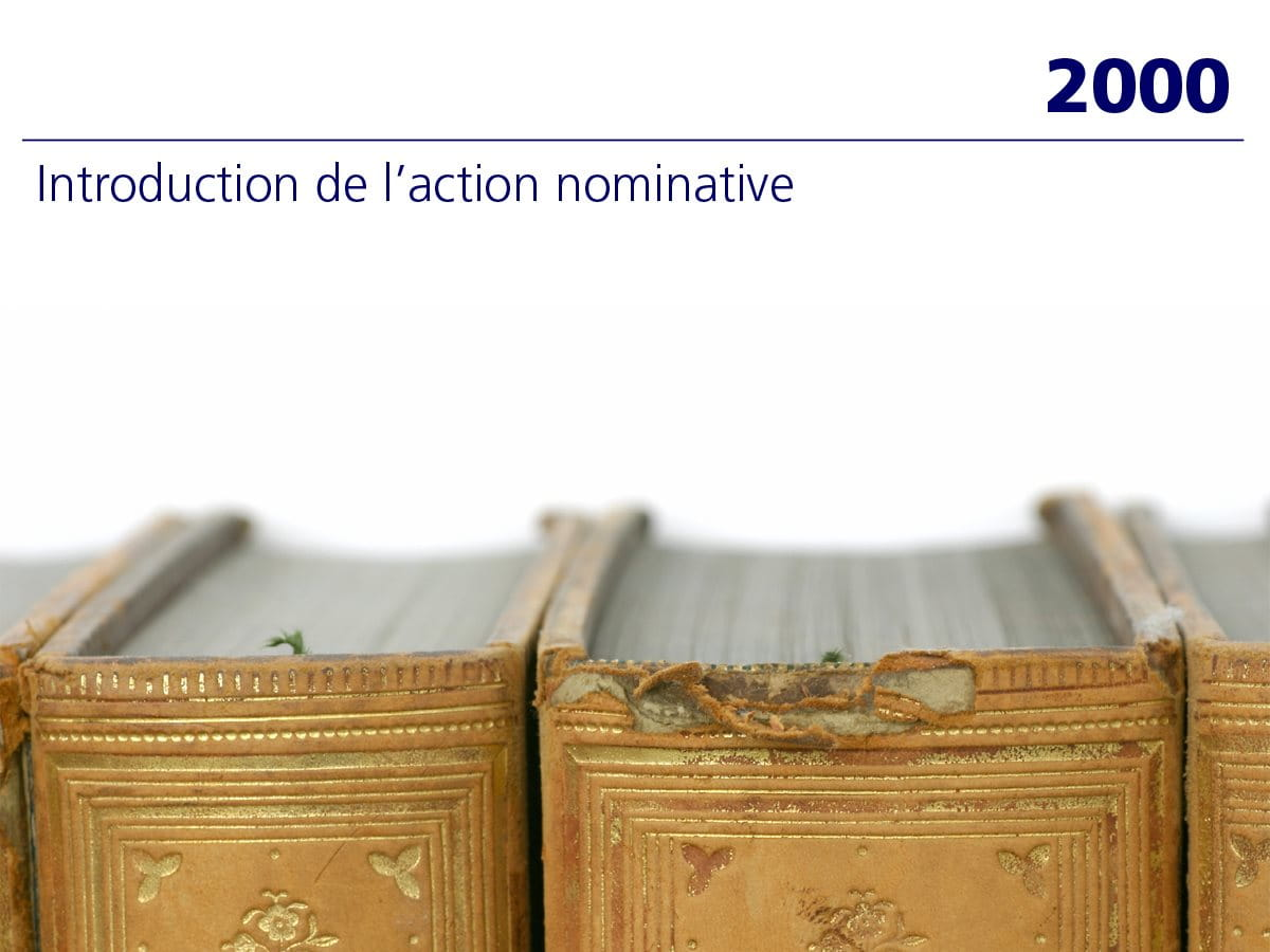 2000 : Introduction de l'action nominative
