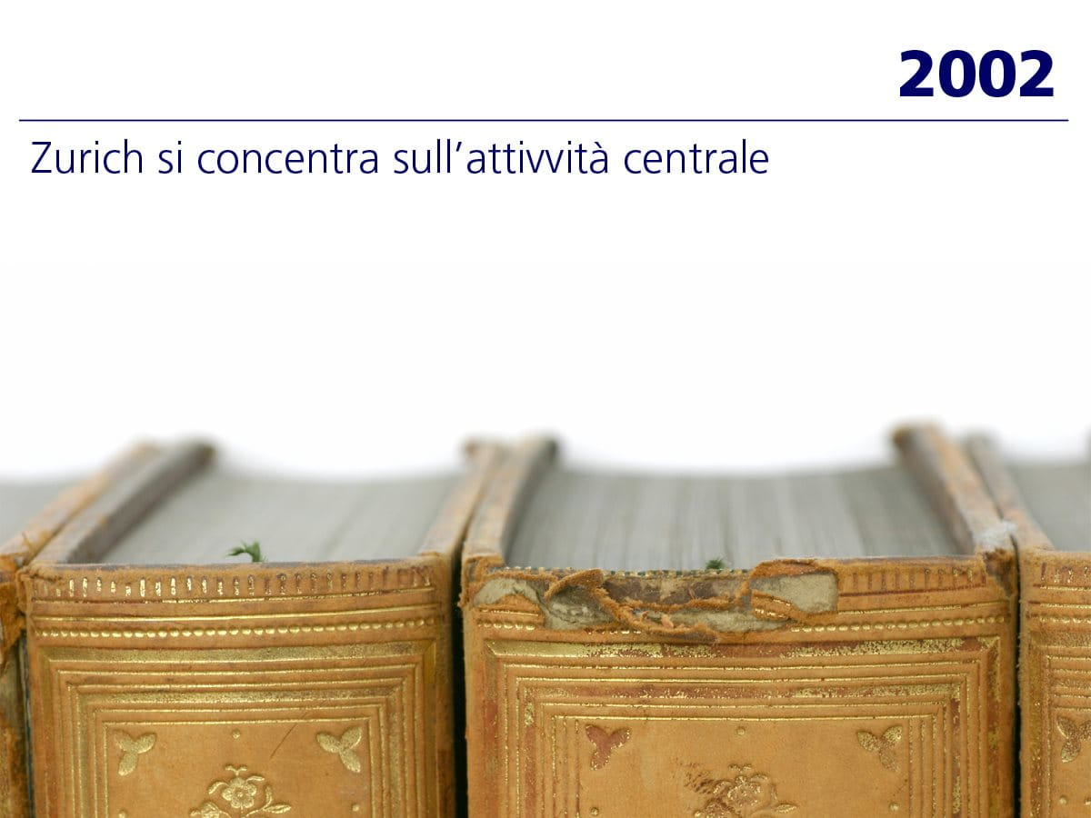 2002: Zurich si concentra sull'attività centrale