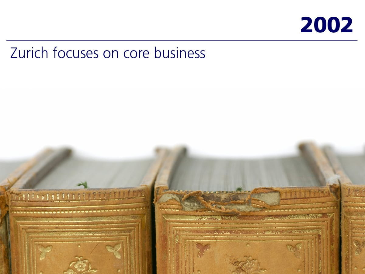 2002: Zurich focuses on core business