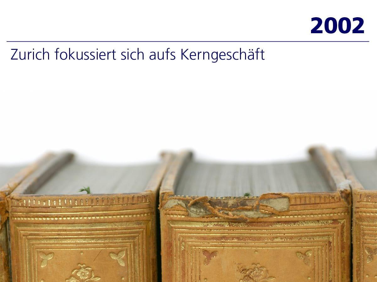 2002: Zurich fokussiert sich auf Kerngeschäft