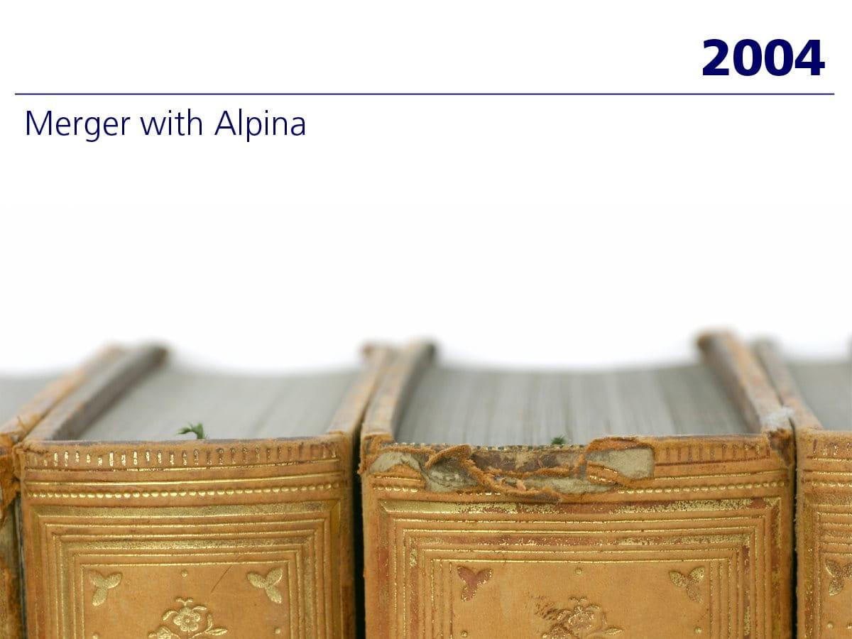 2004: Merger with Alpina