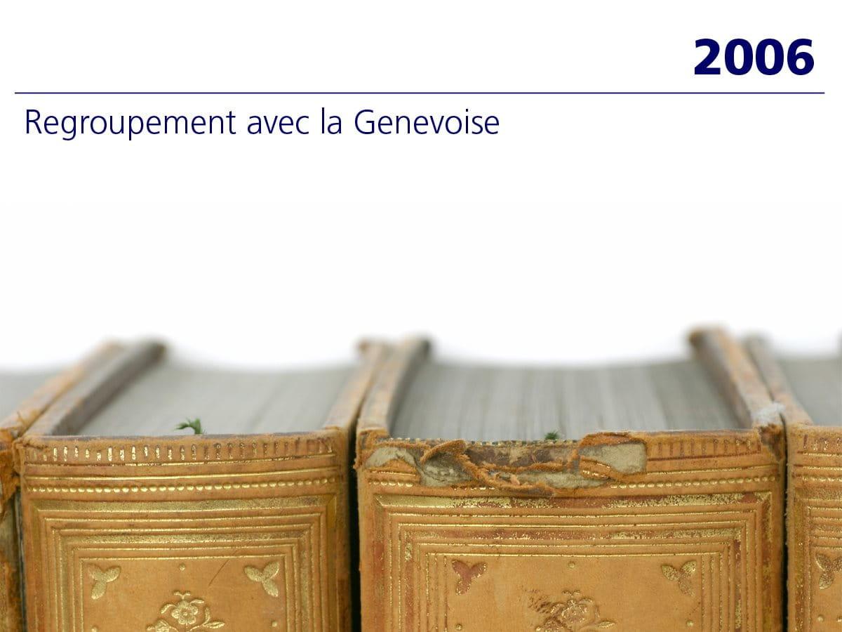 2006: Regroupement avec la Genevoise