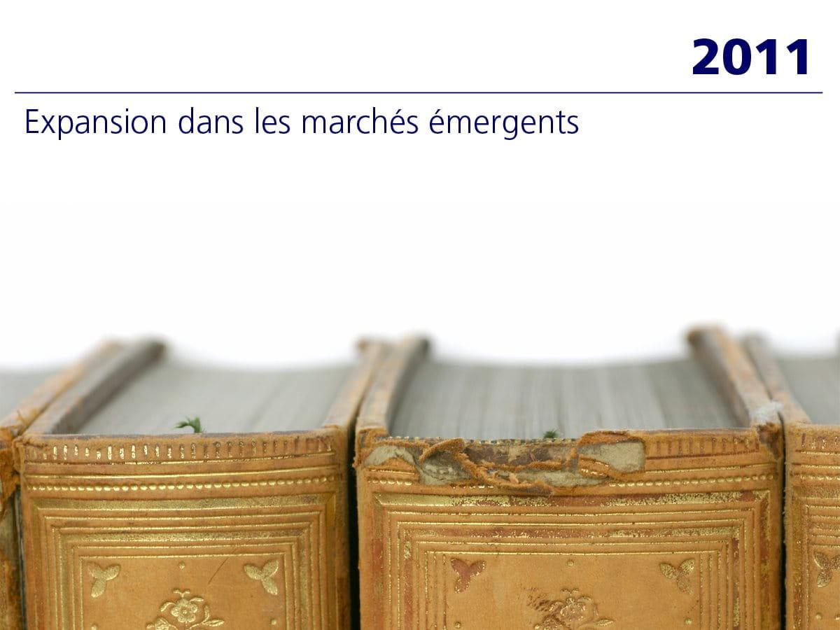 2011: Expansion dans les marchés émergents
