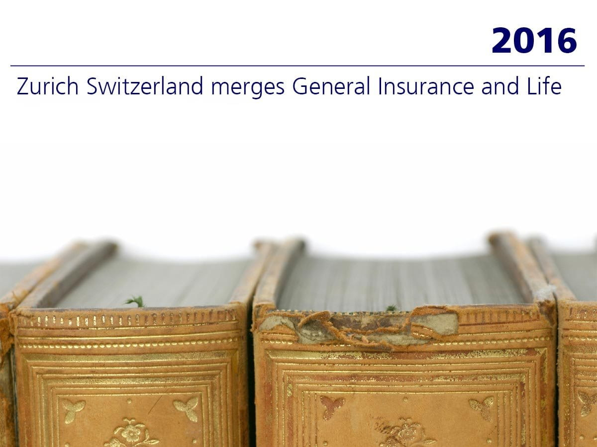 2016: Zurich Switzerland merges General Insurance and Life